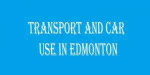Transport and Car Use in Edmonton