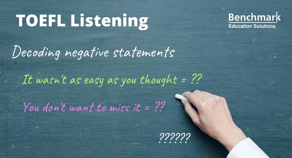 How decoding negative statements develops TOEFL listening skills